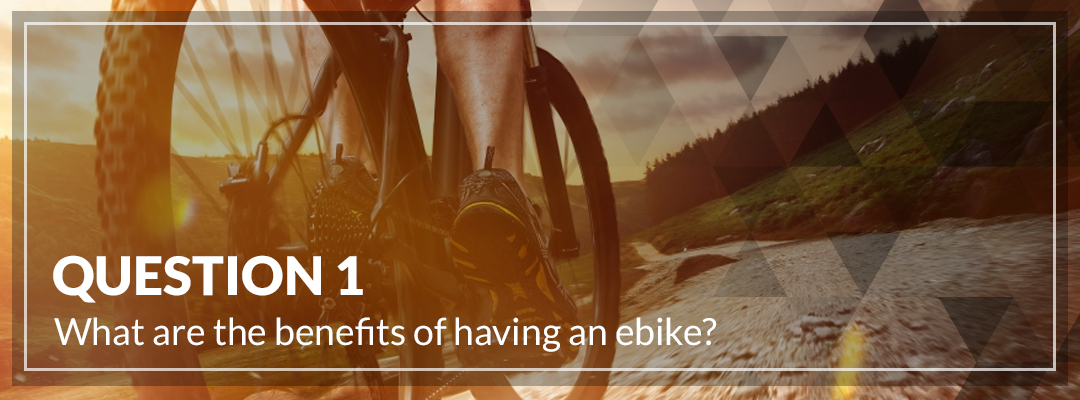 What are the benefits of having an ebike_