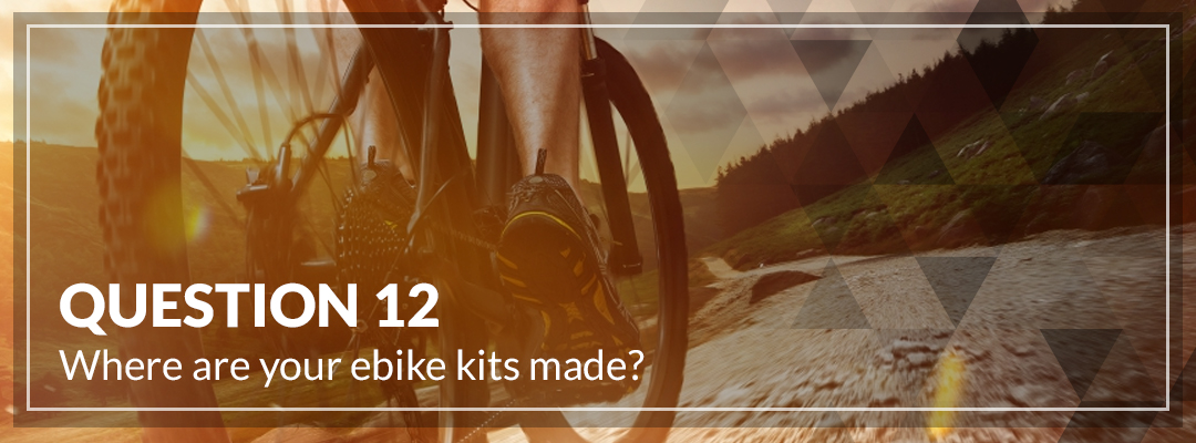 Where are your ebike kits made_